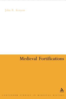 Medieval Fortifications - Kenyon, John