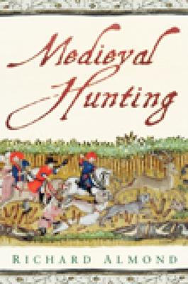 Medieval Hunting - Almond, Richard