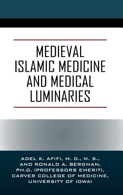 Medieval Islamic Medicine and Medical Luminaries - Afifi MD MS, Adel K, and Bergman Phd, Ronald a