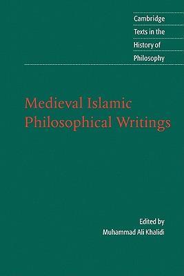 Medieval Islamic Philosophical Writings - Khalidi, Muhammad Ali (Editor)