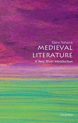 Medieval Literature: A Very Short Introduction - Treharne, Elaine