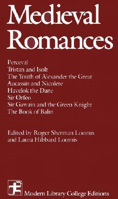 Medieval Romances - Loomis, Lo, and Loomis/Loomis Roger, Sherman, and Loomis Laura, Hibbard