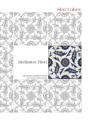 Meditation Tiles I: Slow Colors - Eccles, Anne Laurin