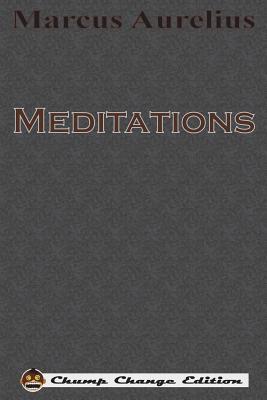Meditations (Chump Change Edition) - Aurelius, Marcus