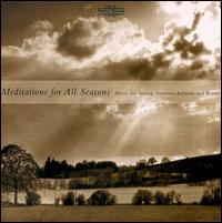 Meditations for All Seasons - Adrian Partington (organ); Brandis Quartet; Colin Lawson (clarinet); Elinor Bennett (harp); Evelyn Nallen (recorder);...