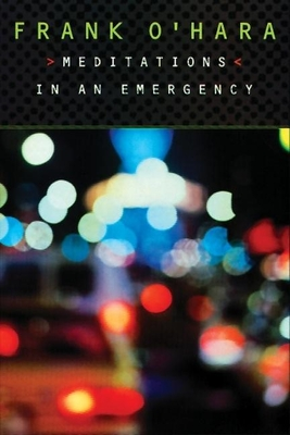 Meditations in an Emergency - O'Hara, Frank, Professor