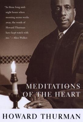 Meditations of the Heart - Thurman, Howard