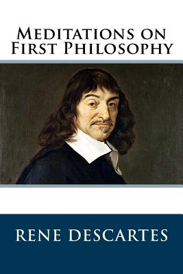 Meditations on First Philosophy - Descartes, Rene, and Veitch, John (Translated by)