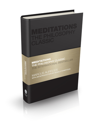 Meditations: The Philosophy Classic - Aurelius, Marcus, and Butler-Bowdon, Tom (Series edited by), and Robertson, Donald (Introduction by)