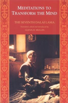 Meditations to Transform the Mind - Dalai Lama, and The Seventh Dalai Lama, and Lama, The Seventh