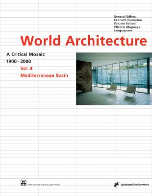 Mediterranean Basin (World Architect. 4) - Mangnano Lampugnani, Vittorio, and Lampugnani, Vittorio M (Editor)