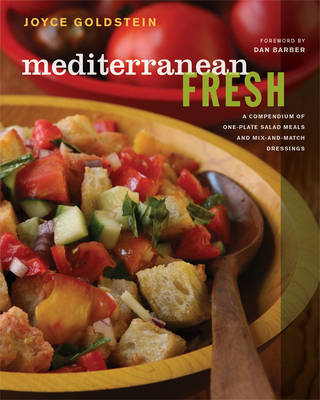 Mediterranean Fresh: A Compendium of One-Plate Salad Meals and Mix-And-Match Dressings - Goldstein, Joyce, and Baranowski, Andre (Photographer), and Goldstein, Evan