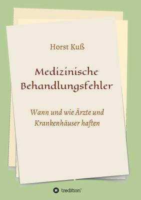 Medizinische Behandlungsfehler - Ku, Horst