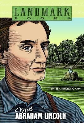 Meet Abraham Lincoln - Cary, Barbara