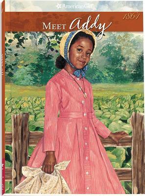 Meet Addy: An American Girl - Porter, Connie