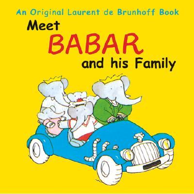 Meet Babar and His Family - de Brunhoff, Laurent, and Weiss, Ellen