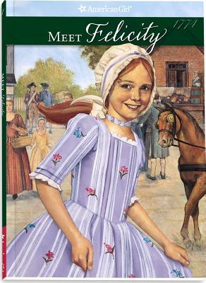 Meet Felicity: An American Girl - Tripp, Valerie