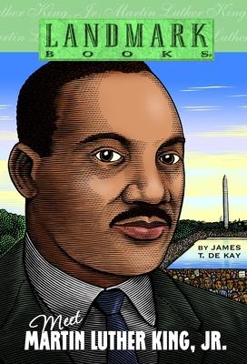 Meet Martin Luther King, Jr. - De Kay, James T