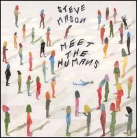 Meet the Humans - Steve Mason