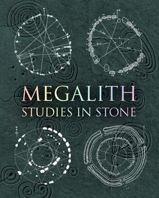 Megalith: Studies in Stone - Martineau, John (Editor), and Newman, Hugh, and Crowhurst, Howard