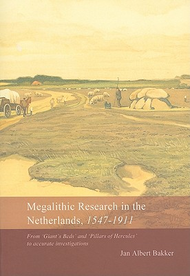 Megalithic Research in the Netherlands, 1547-1911 - Bakker, Jan Albert
