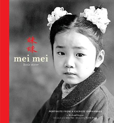 Mei Mei Little Sister: Portraits from a Chinese Orphanage - Bowen, Richard (Photographer), and Evans, Karin (Afterword by), and Tan, Amy (Introduction by)
