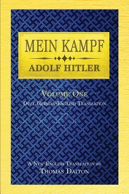 Mein Kampf (vol. 1): Dual English-German Translation - Hitler, Adolf, and Dalton, Thomas (Translated by)