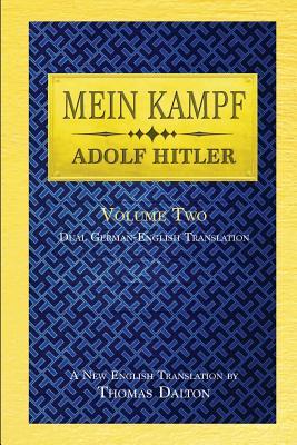 Mein Kampf (vol. 2): Dual English-German Translation - Hitler, Adolf, and Dalton, Thomas (Translated by)
