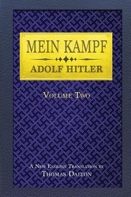 Mein Kampf (vol. 2): New English Translation - Hitler, Adolf, and Dalton, Thomas (Translated by)