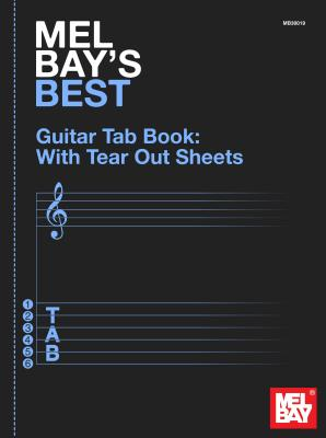 Mel Bay's Best Guitar Tab Book: With Tear Out Sheets - Mel Bay Publications Inc (Creator)