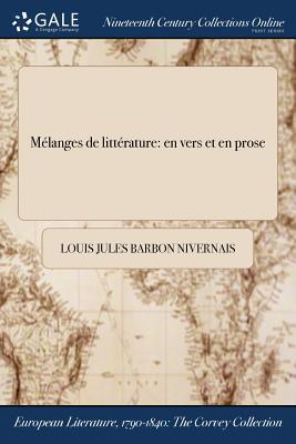 Melanges de Litterature: En Vers Et En Prose - Nivernais, Louis Jules Barbon