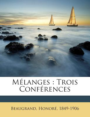 Melanges: Trois Conferences - Beaugrand, Honore