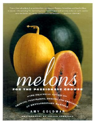 Melons for the Passionate Grower - Goldman, Amy