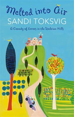 Melted Into Air: A Comedy of Errors in the Umbrian Hills - Toksvig, Sandi