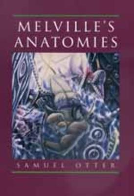 Melville's Anatomies - Otter, Samuel