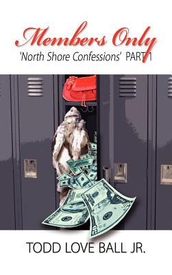 Members Only North Shore Confessions Part One - Ball, Todd Love, Jr.