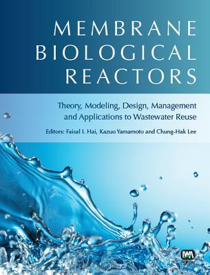 Membrane Biological Reactors - Hai, Faisal I. (Editor), and Yamamoto, Kazuo (Editor), and Lee, Chung-Hak (Editor)