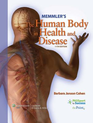 Memmler's the Human Body in Health and Disease: Text & Study Guide Pkg - Cohen, Barbara J, Ba, Msed