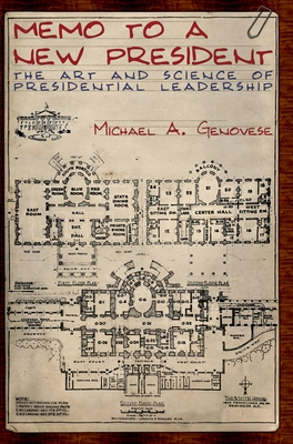 Memo to a New President - Genovese, Michael A, PH.D.