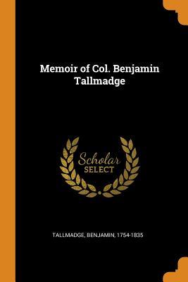 Memoir of Col. Benjamin Tallmadge - Tallmadge, Benjamin