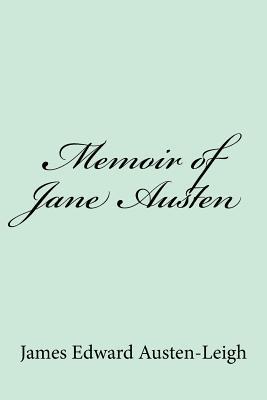Memoir of Jane Austen - Austen-Leigh, James Edward