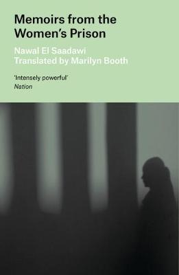 Memoirs from the Women's Prison - El Saadawi, Nawal, and Booth, Marilyn (Translated by)