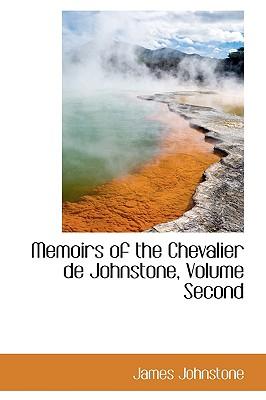 Memoirs of the Chevalier de Johnstone, Volume Second - Johnstone, James, Sir