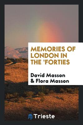 Memories of London in the 'forties - Masson, David, and Masson, Flora