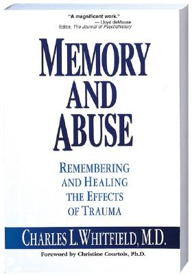 Memory and Abuse - Whitfield, Charles, Dr., MD