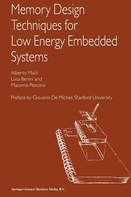 Memory Design Techniques for Low Energy Embedded Systems - Macii, Alberto, and Benini, Luca, and Poncino, Massimo