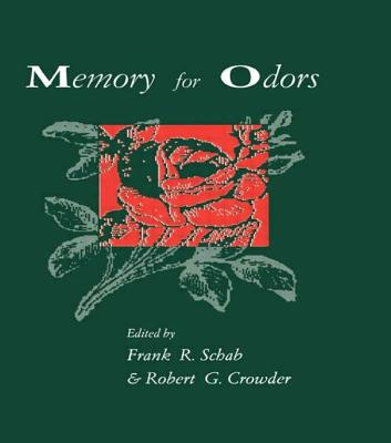 Memory for Odors - Schab, Frank R (Editor), and Crowder, Robert G (Editor)