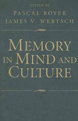 Memory in Mind and Culture - Boyer, Pascal (Editor)