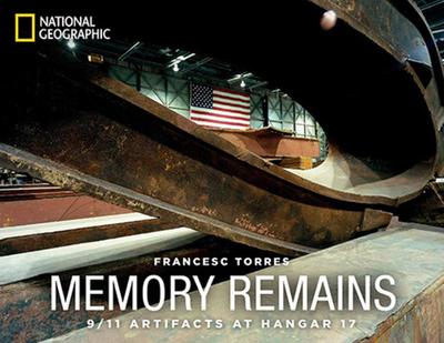 Memory Remains: 9/11 Artifacts at Hangar 17 - Torres, Francesc (Photographer)