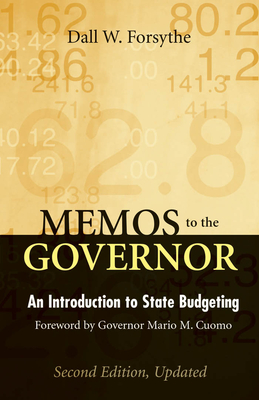 Memos to the Governor: An Introduction to State Budgeting - Forsythe, Dall W, and Cuomo, Mario (Foreword by)